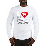 I Love My Fox Terrier Long Sleeve T-Shirt