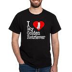 I Love My Golden Retriever Dark T-Shirt