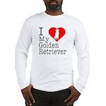 I Love My Golden Retriever Long Sleeve T-Shirt