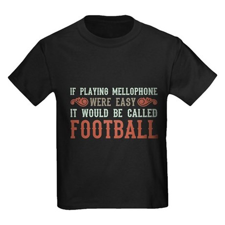 If Playing Mellophone Were Easy Kids Dark T-Shirt