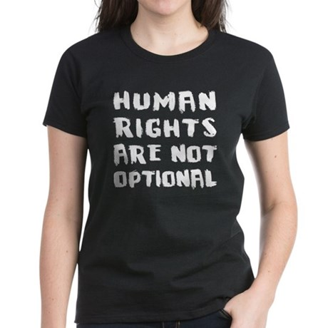 Human Rights Are Not Optional Women's Dark T-Shirt