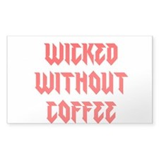 Wicked Without Coffee Decal
