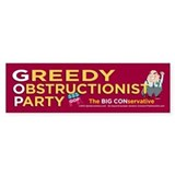 Greedy Obstructionist (Bumper Sticker)