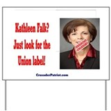 Kathleen Falk - Union Owned Yard Sign