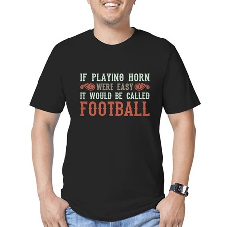 If Playing Horn Were Easy Men's Fitted T-Shirt (da