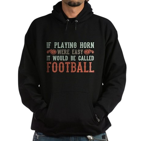 If Playing Horn Were Easy Hoodie (dark)