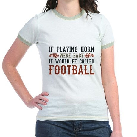 If Playing Horn Were Easy Jr. Ringer T-Shirt