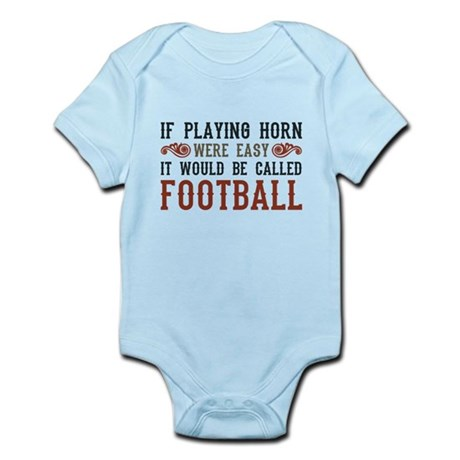 If Playing Horn Were Easy Infant Bodysuit