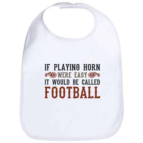 If Playing Horn Were Easy Bib