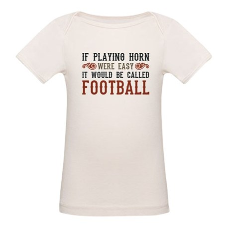 If Playing Horn Were Easy Organic Baby T-Shirt