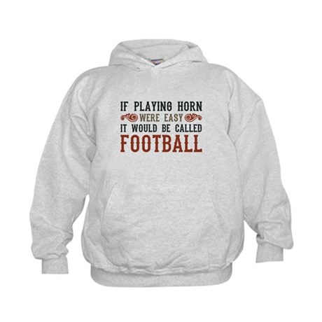 If Playing Horn Were Easy Kids Hoodie