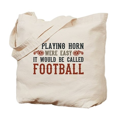 If Playing Horn Were Easy Tote Bag