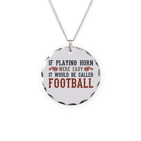 If Playing Horn Were Easy Necklace Circle Charm
