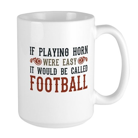If Playing Horn Were Easy Large Mug