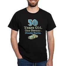Needs Parts 50th Birthday T-Shirt