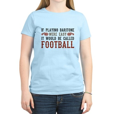 If Playing Baritone Were Easy Women's Light T-Shir
