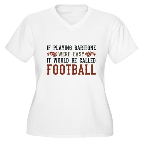 If Playing Baritone Were Easy Women's Plus Size V-