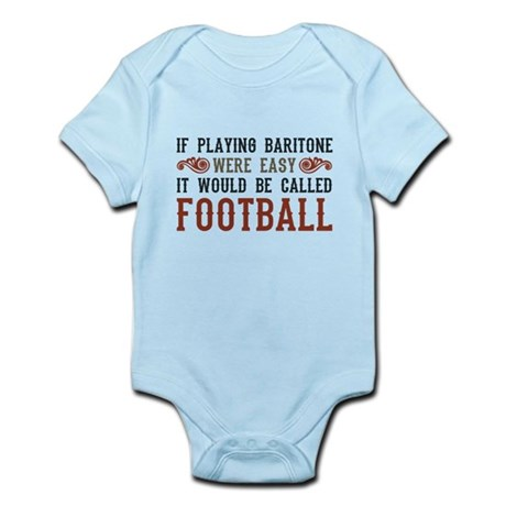 If Playing Baritone Were Easy Infant Bodysuit