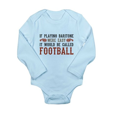 If Playing Baritone Were Easy Long Sleeve Infant B