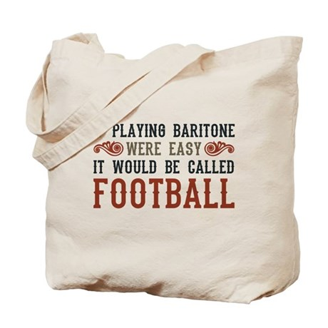 If Playing Baritone Were Easy Tote Bag