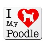 I Love My Poodle Mousepad