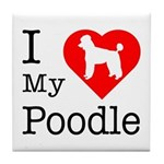 I Love My Poodle Tile Coaster
