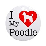I Love My Poodle Ornament (Round)