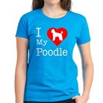 I Love My Poodle Women's Dark T-Shirt