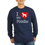 I Love My Poodle Long Sleeve Dark T-Shirt
