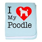 I Love My Poodle baby blanket