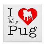 I Love My Pug Tile Coaster