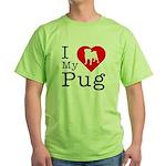 I Love My Pug Green T-Shirt