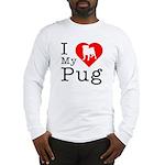 I Love My Pug Long Sleeve T-Shirt