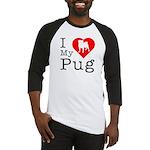 I Love My Pug Baseball Jersey