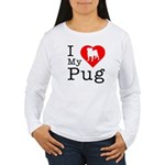 I Love My Pug Women's Long Sleeve T-Shirt