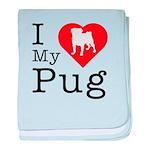 I Love My Pug baby blanket