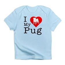 I Love My Pug Infant T-Shirt