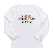 Happy Birthday Daddy Long Sleeve T-Shirt