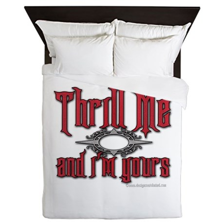 Thrill Me I'm Yours Queen Duvet