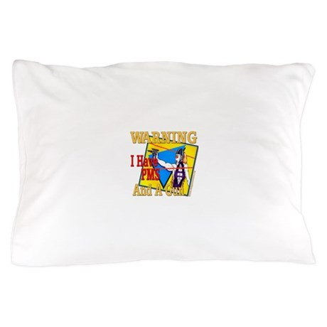 WARNING PMS Pillow Case
