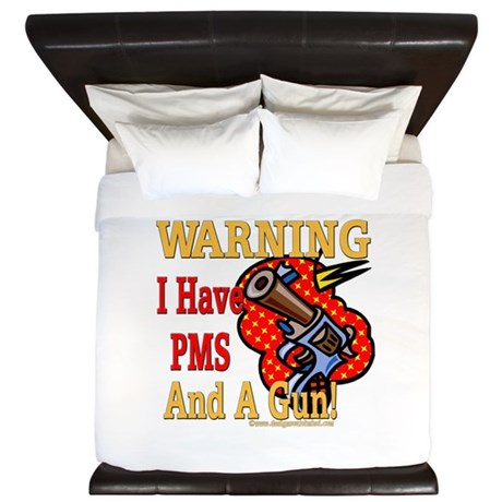 PMS and a Gun King Duvet