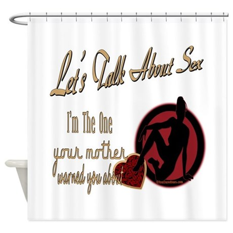 Let's Talk About Sex Series Shower Curtain