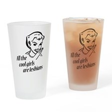 All Cool Girls are Lesbians Drinking Glass