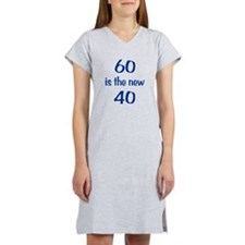 60 is the new 40 Women's Nightshirt