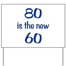 80 is the new 60 Yard Sign