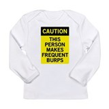 Caution Frequent Burps Long Sleeve Infant T-Shirt
