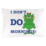 Don't even think about it Pillow Case