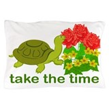 Take the Time Pillow Case