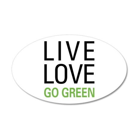 Live Love Go Green 20x12 Oval Wall Decal
