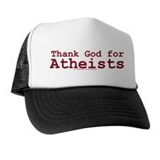 Thank God for Atheists Trucker Hat